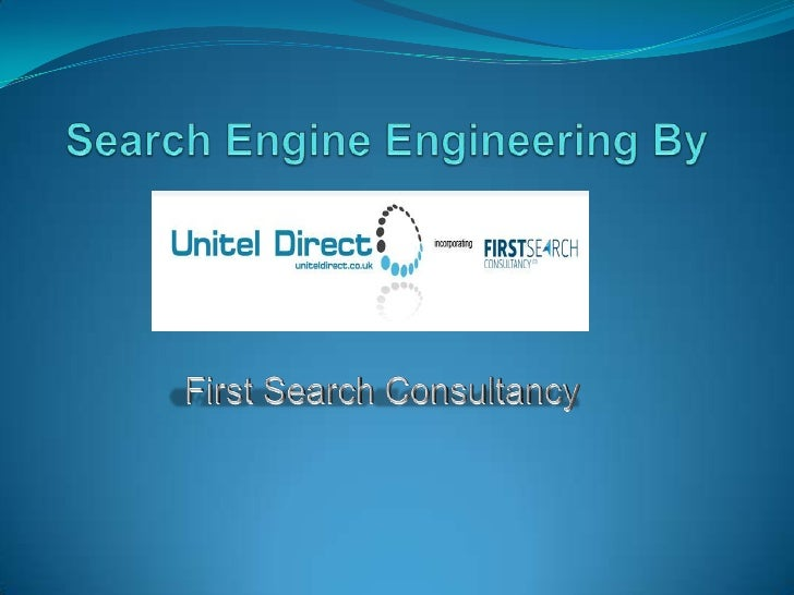 Search Engine Engineering By<br />First Search Consultancy<br />