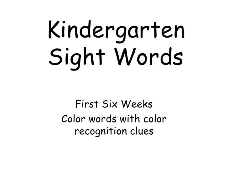 Kindergarten Sight Words<br />First Six Weeks <br />Color words with color recognition clues<br />