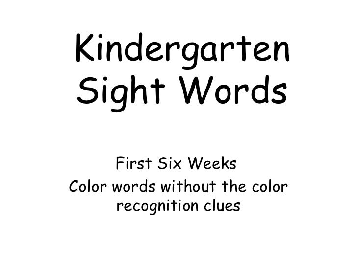 Kindergarten Sight Words First Six Weeks  Color words without the color recognition clues
