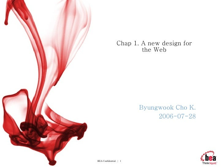 Chap 1. A new design for the Web Byungwook Cho K. 2006-07-28