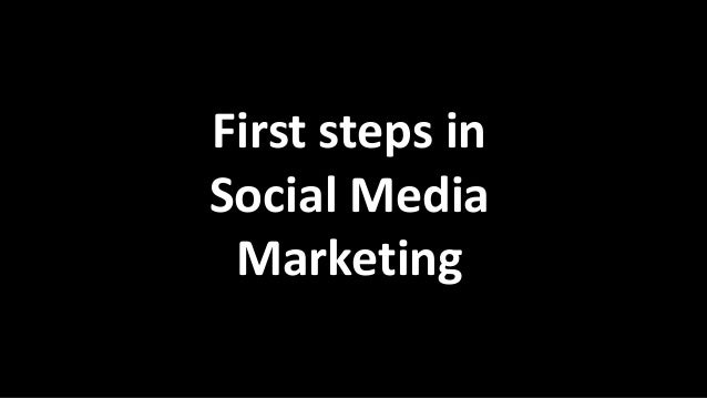 First steps in Social Media Marketing