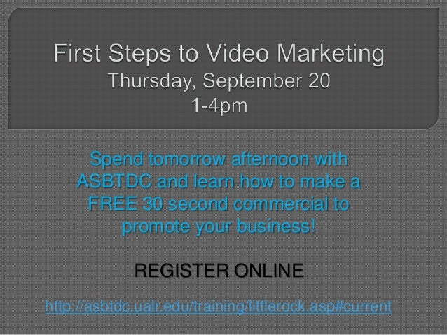 Spend tomorrow afternoon with ASBTDC and learn how to make a FREE 30 second commercial to promote your business! REGISTER ...