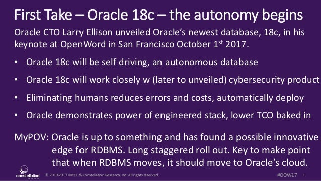 © 2010-2017 HMCC & Constellation Research, Inc. All rights reserved. 1#OOW17 First Take – Oracle 18c – the autonomy begins...