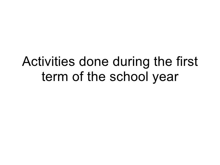 Activities done during the first term of the school year