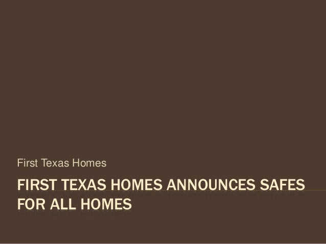 FIRST TEXAS HOMES ANNOUNCES SAFES FOR ALL HOMES First Texas Homes