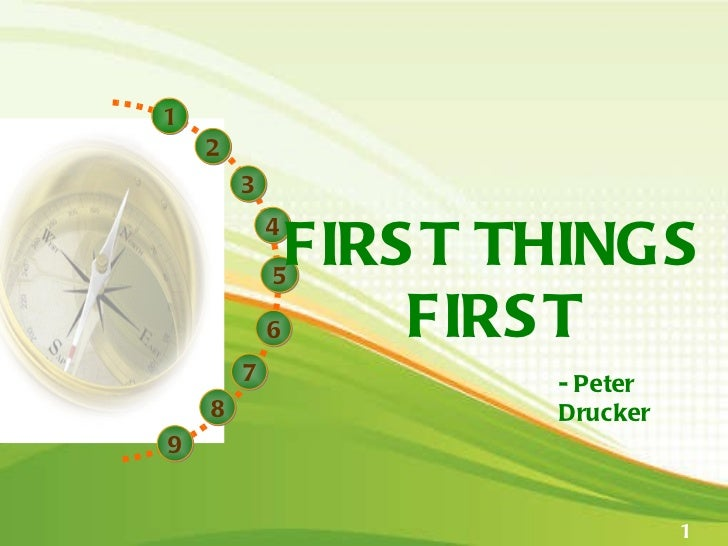 3 2 4 5 6 7 1 8 9 FIRST THINGS FIRST - Peter Drucker 1