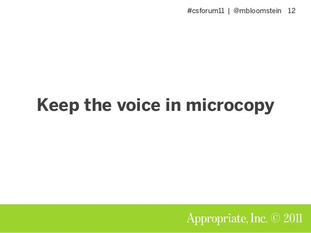 #csforum11 | @mbloomstein 12 © 2011 Keep the voice in microcopy