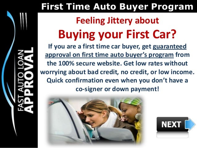 First time car buyer program how to score better rates for First time home buyers plan