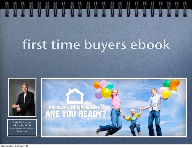 first time buyers ebook          Jody Thompson          416.450.5900       Remax Professionals Inc,             BrokerageW...