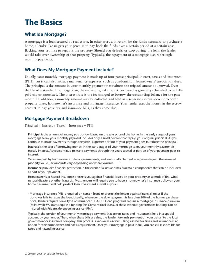 The BasicsWhat Is a Mortgage?A mortgage is a loan secured by real estate. In other words, in return for the funds necessar...