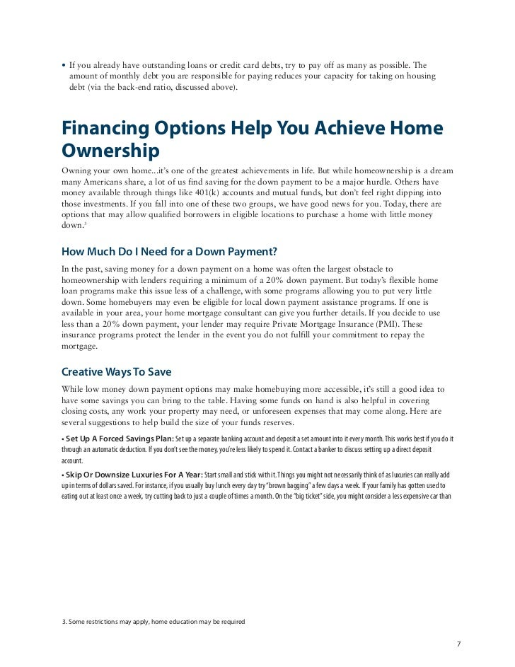 • If you already have outstanding loans or credit card debts, try to pay off as many as possible. The  amount of monthly d...