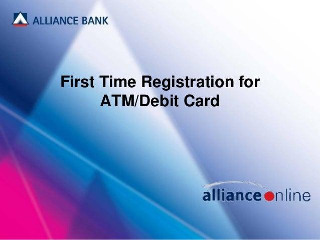 First Time Registration for ATM/Debit Card