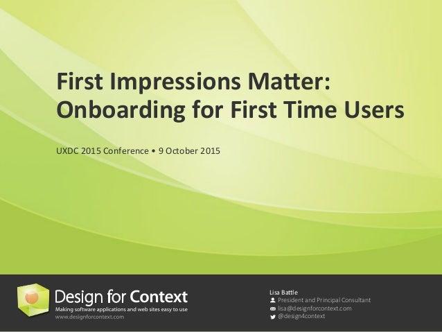 Lisa  Ba'le    President and Principal Consultant  lisa@designforcontext.com  @design4context First  Impressions...