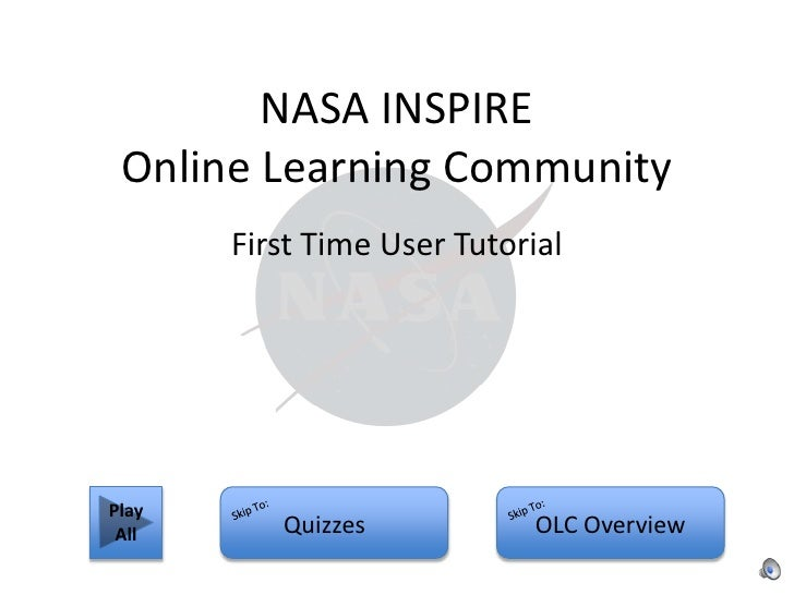NASA INSPIRE Online Learning Community <br />First Time User Tutorial<br />Play All<br />Skip To:<br />Skip To:<br />Quizz...