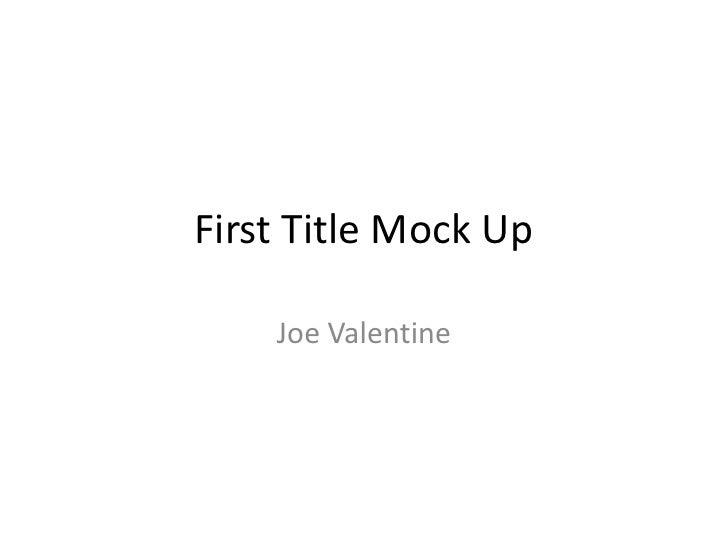 First Title Mock Up <br />Joe Valentine <br />
