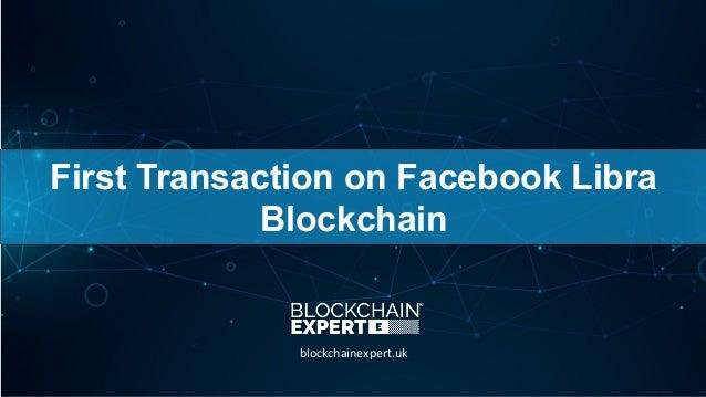 First Transaction on Facebook Libra Blockchain blockchainexpert.uk