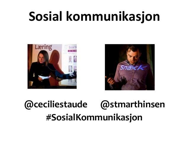 Sosial kommunikasjon@ceciliestaude @stmarthinsen    #SosialKommunikasjon