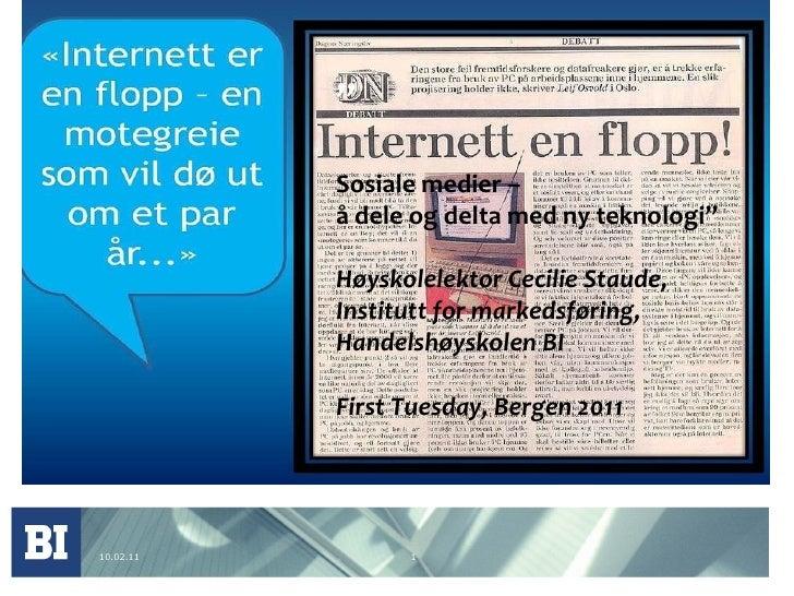 """10.02.11 """" Sosiale medier –  å dele og delta med ny teknologi""""  Høyskolelektor Cecilie Staude, Institutt for markedsføring..."""