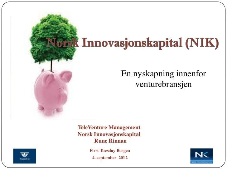 En nyskapning innenfor                      venturebransjenTeleVenture ManagementNorsk Innovasjonskapital      Rune Rinnan...