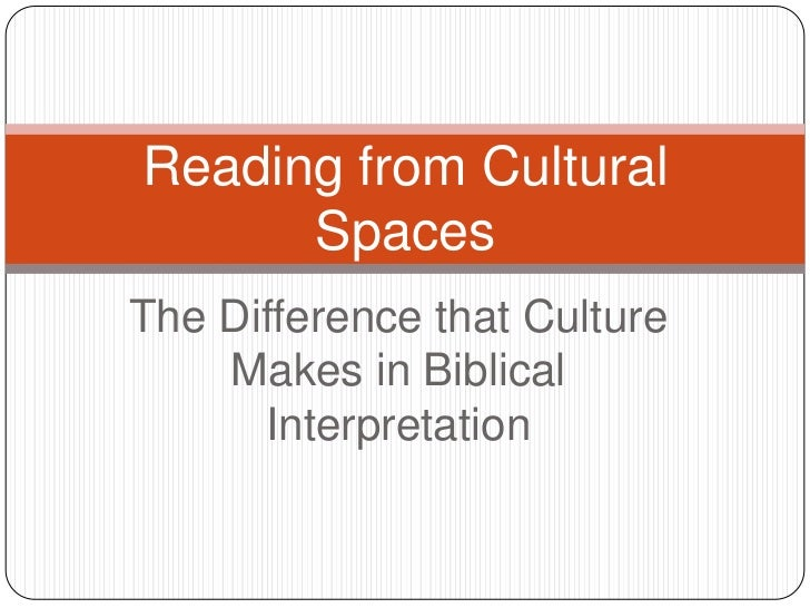 Reading from Cultural      SpacesThe Difference that Culture    Makes in Biblical      Interpretation