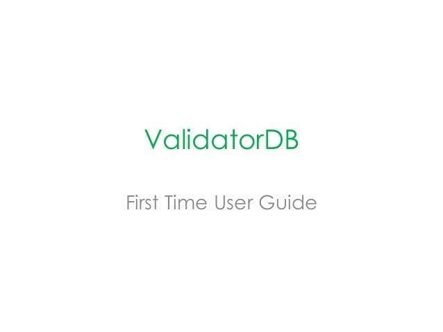 ValidatorDB  First Time User Guide