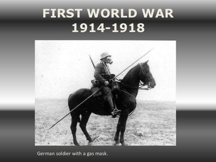 FIRST WORLD WAR      1914-1918German soldier with a gas mask.