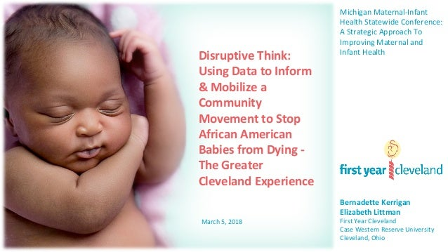 Disruptive Think: Using Data to Inform & Mobilize a Community Movement to Stop African American Babies from Dying - The Gr...