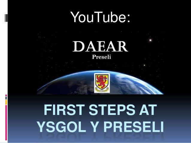 YouTube: FIRST STEPS ATYSGOL Y PRESELI
