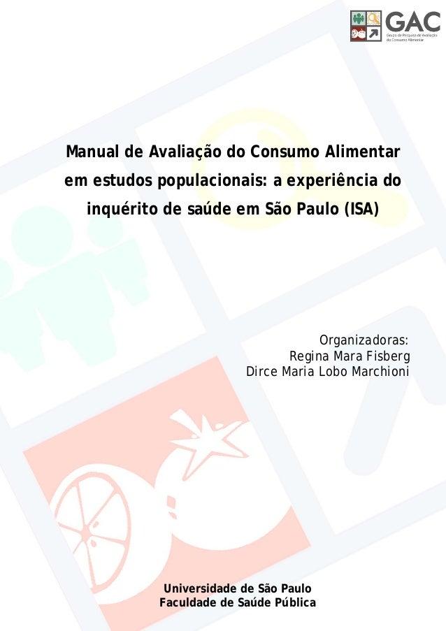 Manual de Avaliação do Consumo Alimentar em estudos populacionais: a experiência do inquérito de saúde em São Paulo (ISA) ...