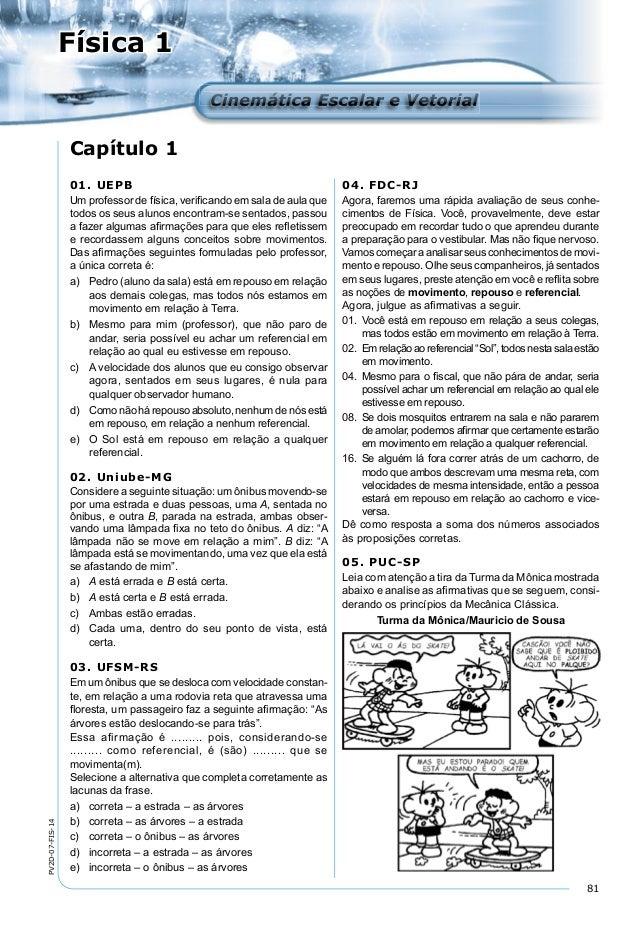 81 PV2D-07-FIS-14 Física 1 Cinemática Escalar e VetorialCinemática Escalar e Vetorial Capítulo 1 04. FDC-RJ Agora, faremos...