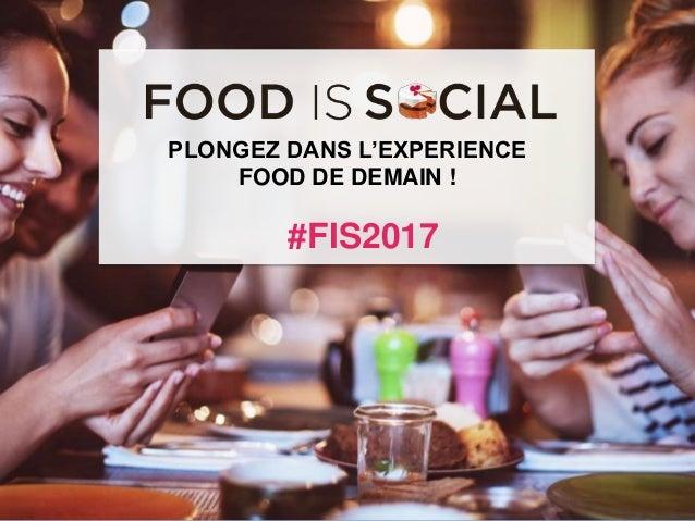 #FIS2017 IS SOCIAL FOOD @Food_is_Social infographie #FIS2015 #FIS2017 PLONGEZ DANS L'EXPERIENCE FOOD DE DEMAIN !