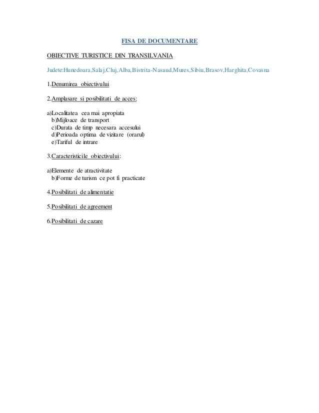 FISA DE DOCUMENTARE OBIECTIVE TURISTICE DIN TRANSILVANIA Judete:Hunedoara,Salaj,Cluj,Alba,Bistrita-Nasaud,Mures,Sibiu,Bras...