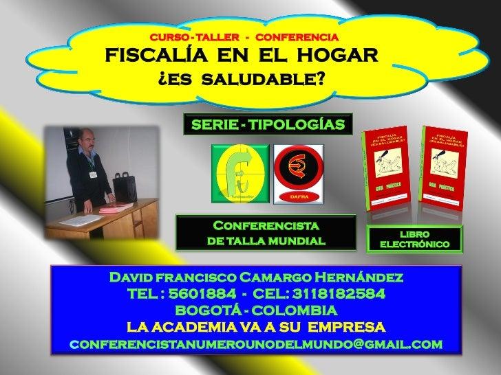CURSO - TALLER - CONFERENCIA   FISCALÍA EN EL HOGAR       ¿es saludable?              SERIE - TIPOLOGÍAS                 C...