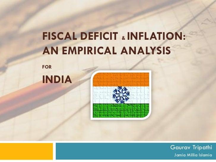FISCAL DEFICIT & INFLATION:AN EMPIRICAL ANALYSISFORINDIA                        Gaurav Tripathi                         Ja...