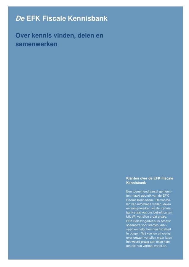 De EFK Fiscale KennisbankOver kennis vinden, delen ensamenwerken                               Klanten over de EFK Fiscale...