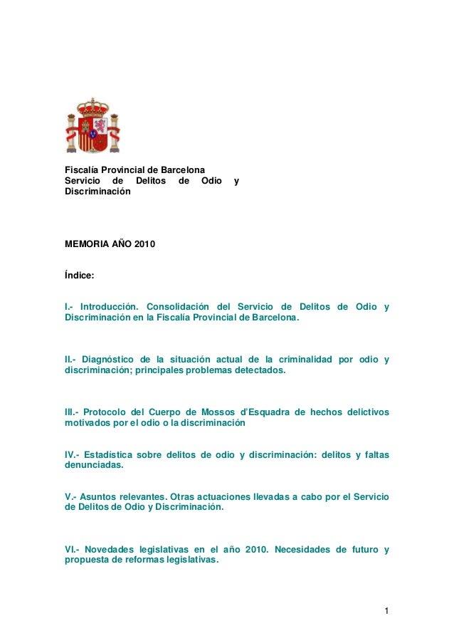 Fiscalía Provincial de BarcelonaServicio de Delitos de Odio           yDiscriminaciónMEMORIA AÑO 2010Índice:I.- Introducci...