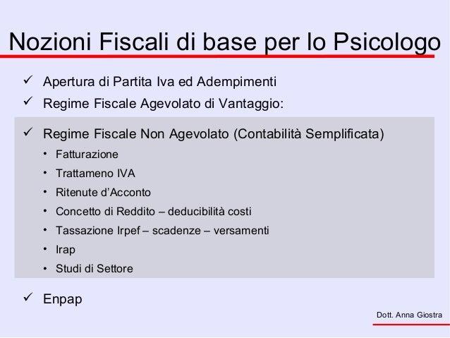 Nozioni Fiscali di base per lo Psicologo Apertura di Partita Iva ed Adempimenti Regime Fiscale Agevolato di Vantaggio: ...