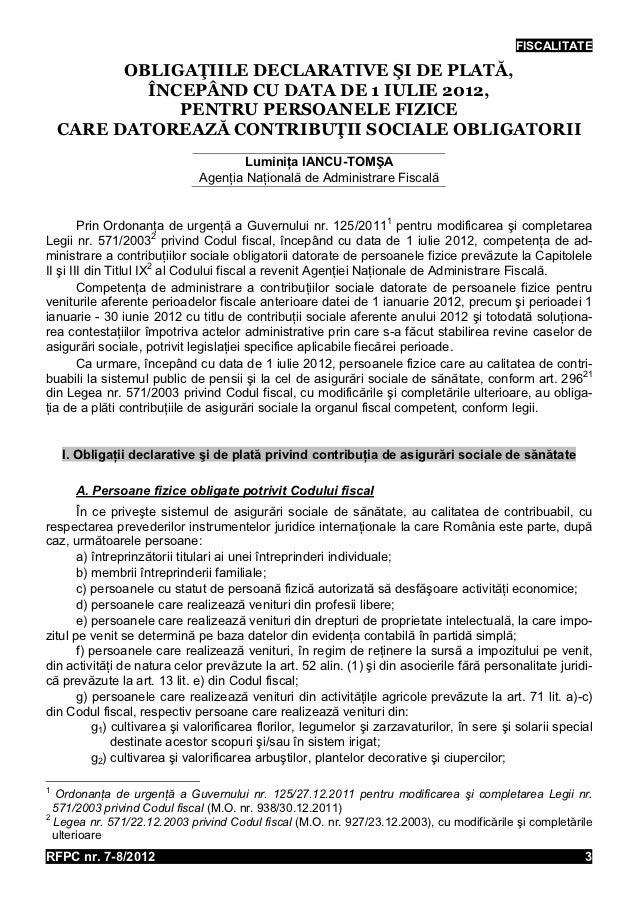 FISCALITATE          OBLIGAŢIILE DECLARATIVE ŞI DE PLATĂ,            ÎNCEPÂND CU DATA DE 1 IULIE 2012,               PENTR...