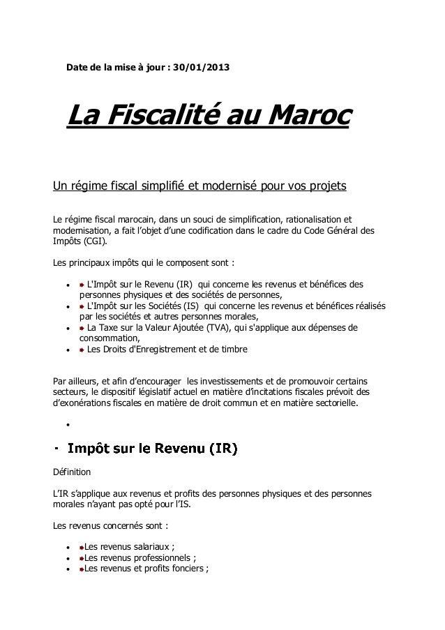 Date de la mise à jour : 30/01/2013  La Fiscalité au Maroc Un régime fiscal simplifié et modernisé pour vos projets Le rég...