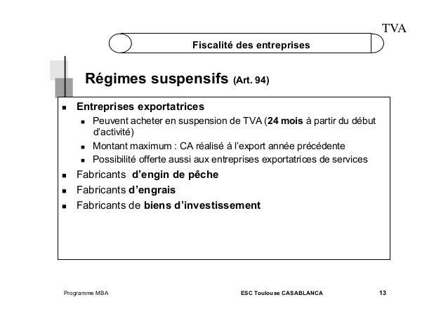 TVA Fiscalité des entreprises  Régimes suspensifs (Art. 94)   Entreprises exportatrices          Peuvent ach...