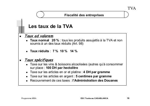 TVA Fiscalité des entreprises  Les taux de la TVA   Taux ad valorem       Taux normal 20 % : tous les produits ass...