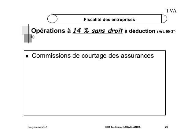 TVA Fiscalité des entreprises  Opérations à 14 % sans droit à déduction (Art. 99-3°b)    Commissions de courtage des ass...