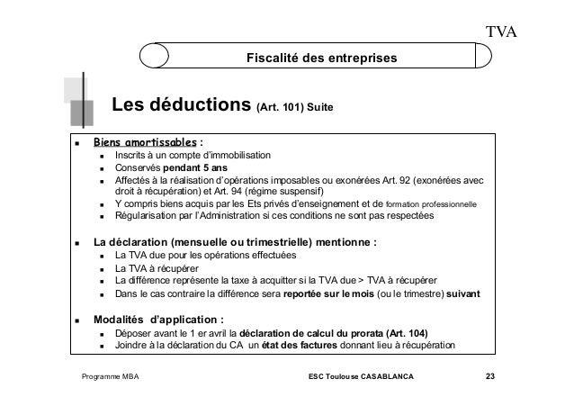 TVA Fiscalité des entreprises  Les déductions (Art. 101) Suite   Biens amortissables :          La déclarati...