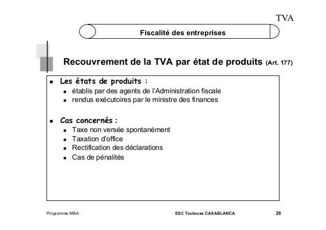 TVA Fiscalité des entreprises  Recouvrement de la TVA par état de produits   Les états de produits :      (Art. 17...