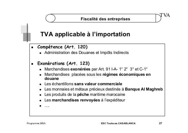 Fiscalité des entreprises  TVA  TVA applicable à l'importation   Compétence (Art. 120)     Administration des Douane...