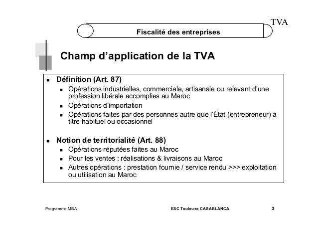 TVA Fiscalité des entreprises  Champ d'application de la TVA   Définition (Art. 87)        Opérations industriel...