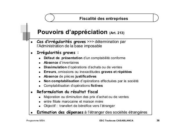 Fiscalité des entreprises  Pouvoirs d'appréciation (Art. 213)   Cas d'irrégularités graves >>> détermination par l'Admin...