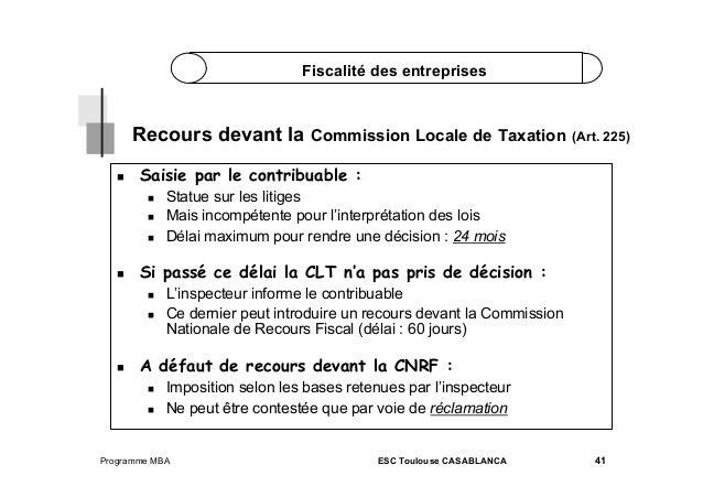 Fiscalité des entreprises  Recours devant la Commission Locale de Taxation (Art. 225)   Saisie par le contribuable :  ...