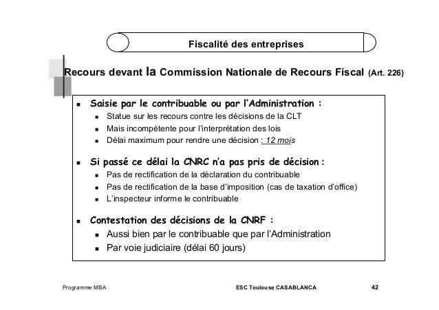 Fiscalité des entreprises  Recours devant   Saisie par le contribuable ou par l'Administration :       Statue su...