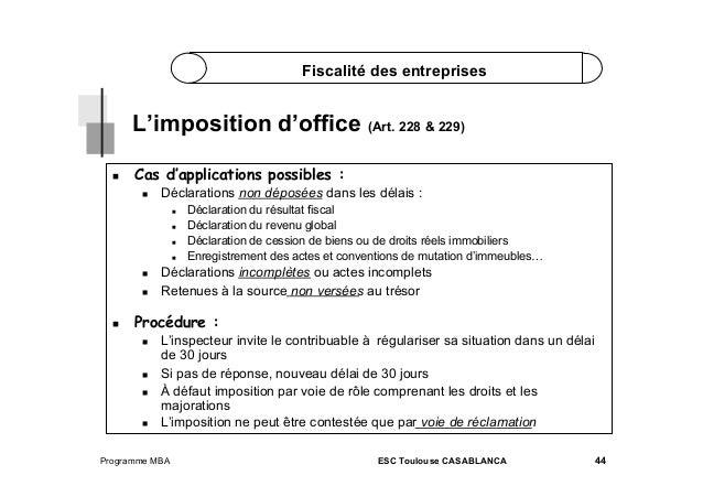 Fiscalité des entreprises  L'imposition d'office (Art. 228 & 229)   Cas d'applications possibles :   Déclarations non ...